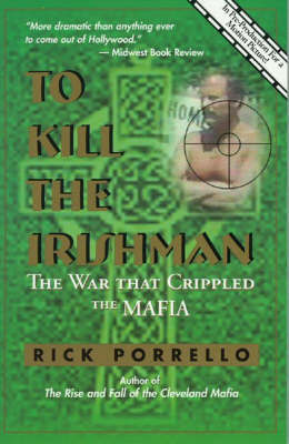 To Kill the Irishman by Rick Porrello image