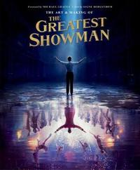The Art and Making of the Greatest Showman by Signe Bergstrom