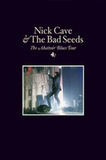 Nick Cave And The Bad Seeds - The Abattoir Blues Tour