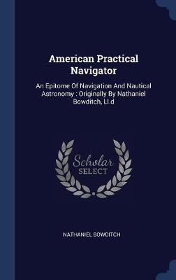American Practical Navigator by Nathaniel Bowditch image