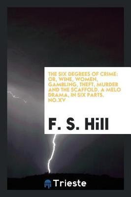 The Six Degrees of Crime by F S Hill
