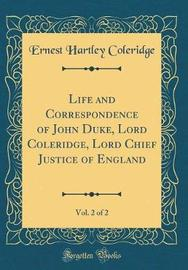 Life and Correspondence of John Duke, Lord Coleridge, Lord Chief Justice of England, Vol. 2 of 2 (Classic Reprint) by Ernest Hartley Coleridge image