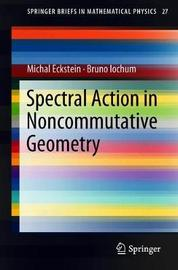 Spectral Action in Noncommutative Geometry by Michal Eckstein