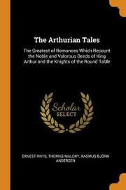 The Arthurian Tales by Rhys