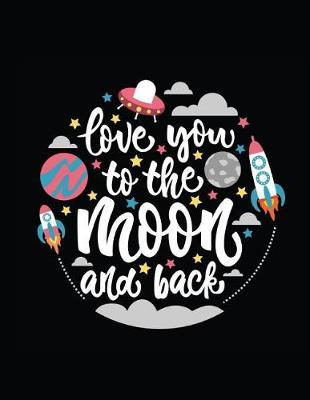 Love You to The Moon and Back by Doodles & Marble