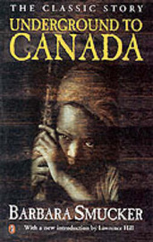 Underground to Canada by Barbara Claassen Smucker