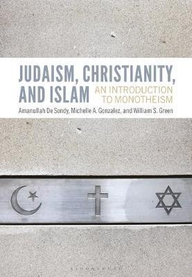 Judaism, Christianity and Islam by Amanullah De Sondy