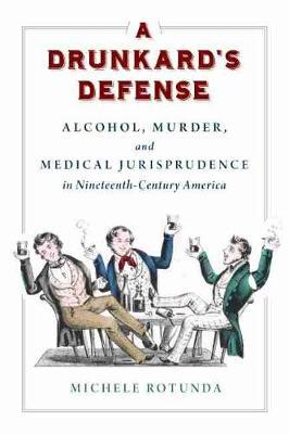 A Drunkard's Defense by Michele Rotunda