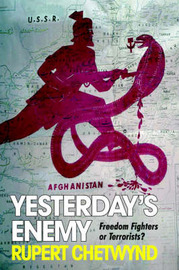Yesterday's Enemy: Freedom Fighters or Terrorists? by Rupert Chetwynd image