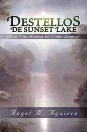 Destellos de Sunset Lake by ngel M. Aguirre