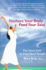 Nurture Your Body, Feed Your Soul: The Spiritual Path to Your Ideal Weight by Mary Kay Bray image