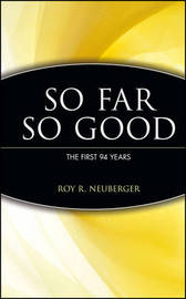 So Far, So Good by Roy R. Neuberger