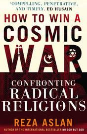 How to Win a Cosmic War by Reza Aslan image