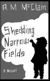 Shedding Narrow Fields by MR a M McClain