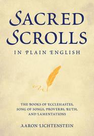 Sacred Scrolls in Plain English by Aaron Lichtenstein