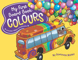 My First Board Book: Colours by Donovan Bixley