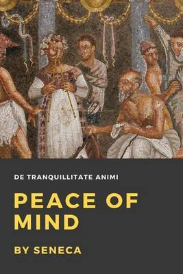 Peace of Mind by Seneca