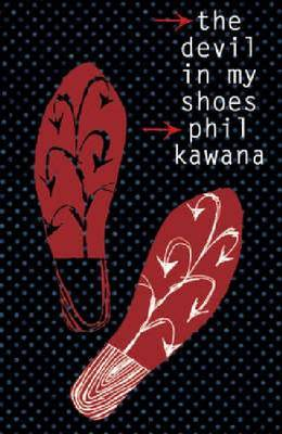 Devil In my Shoes by Phil Kawana