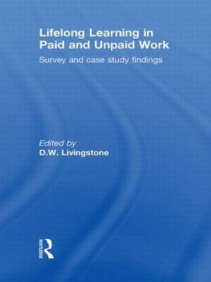 Lifelong Learning in Paid and Unpaid Work by D.W. Livingstone