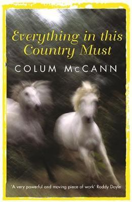 Everything In This Country Must by Colum McCann image