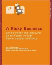 A Risky Business by Center For Global Development Global Health Forecasting Working Group image