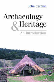 Archaeology and Heritage by John Carman image