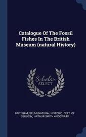 Catalogue of the Fossil Fishes in the British Museum (Natural History) image