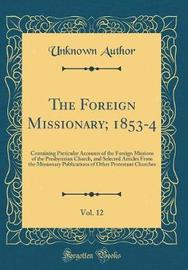 The Foreign Missionary; 1853-4, Vol. 12 by Unknown Author image