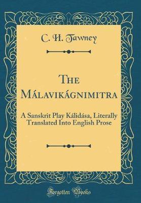 The Malavikagnimitra by C.H. Tawney