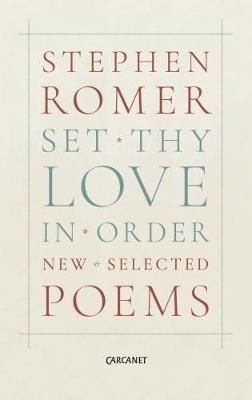 Set Thy Love in Order by Stephen Romer