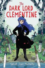 The Dark Lord Clementine by Sarah Jean Horwitz image