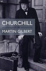 Churchill by Martin Gilbert