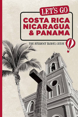 Let's Go Costa Rica, Nicaragua and Panama: The Student Travel Guide by Harvard Student Agencies, Inc. image