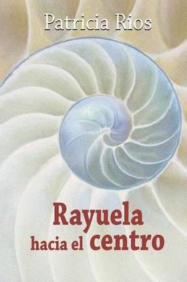Rayuela Hacia El Centro by Patricia Rios