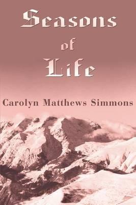 Seasons of Life by Carolyn M. Simmons