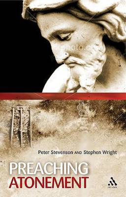 Preaching the Atonement by Peter Stevenson