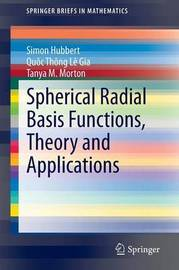 Spherical Radial Basis Functions, Theory and Applications by Simon Hubbert