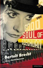 The Good Soul of Szechuan by Bertolt Brecht