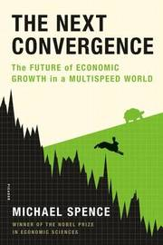 Next Convergence by Michael Spence