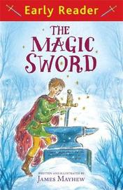 Early Reader: The Magic Sword by James Mayhew