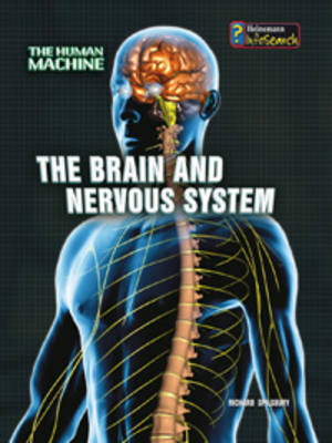 The Brain and Nervous System by Richard Spilsbury