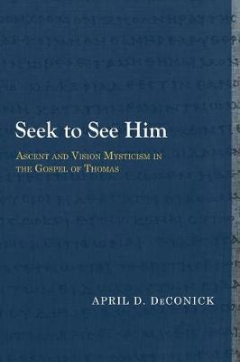 Seek to See Him by April D Deconick