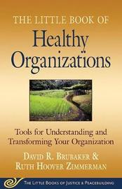 Little Book of Healthy Organizations by David Brubaker