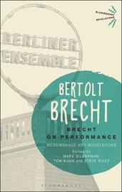Brecht on Performance by Bertolt Brecht