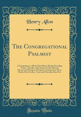 The Congregational Psalmist by Henry Allon