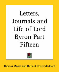 Letters, Journals and Life of Lord Byron: pt.15 by Thomas Moore image
