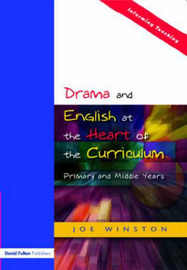 Drama and English at the Heart of the Curriculum by Joe Winston image