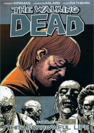 The Walking Dead Volume 6: This Sorrowful Life by Robert Kirkman