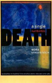 A Single, Numberless Death by Nora Strejilevich