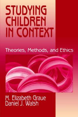 Studying Children in Context by M.Elizabeth Graue
